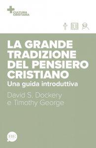 Copertina di 'La grande tradizione del pensiero cristiano'