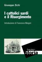 I cattolici sardi e il Risorgimento - Giuseppe Zichi
