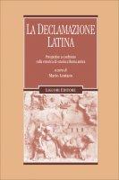 La declamazione latina - Mario Lentano