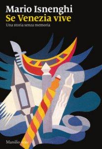 Copertina di 'Se Venezia vive. Una storia senza memoria'