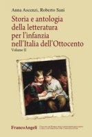 Storia e antologia della letteratura per l'infanzia nell'Italia dell'Ottocento - Ascenzi Anna, Sani Roberto