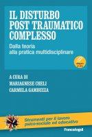 Il disturbo post traumatico complesso - AA. VV.