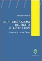 Le determinazioni del finito in Edith Stein. La natura, il vivente, l'uomo - Marisa Scherini
