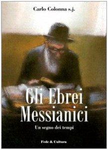 Copertina di 'Gli Ebrei messianici. Un segno dei tempi'