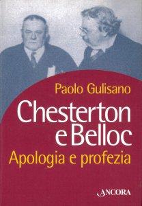 Copertina di 'Chesterton e Belloc. Apologia e profezia'