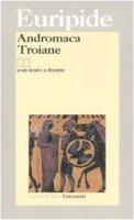 Andromaca-Troiane. Testo greco a fronte - Euripide