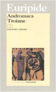 Copertina di 'Andromaca-Troiane. Testo greco a fronte'