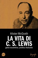 La vita di C. S. Lewis - Alister McGrafh