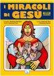I miracoli di Gesù - Bartolini Bartolino