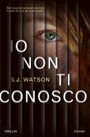 Io non ti conosco - S.J. Watson