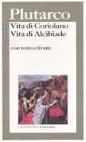 Vita di Coriolano. Vita di Alcibiade. Testo greco a fronte - Plutarco