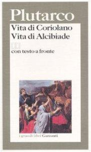 Copertina di 'Vita di Coriolano. Vita di Alcibiade. Testo greco a fronte'