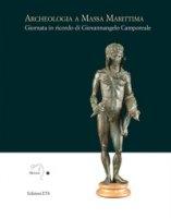 Archeologia a Massa Marittima. Giornata in ricordo di Giovannangelo Camporeale