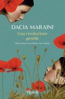 Una rivoluzione gentile. Riflessioni su un Paese che cambia - Maraini Dacia