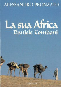 Copertina di 'La sua Africa. Daniele Comboni'