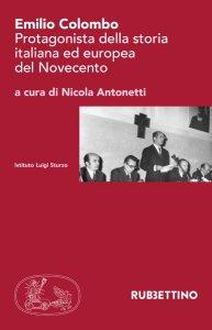 Copertina di 'Emilio Colombo. Protagonista della storia italiana ed europea del Novecento'