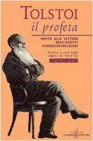 Tolstoi, il profeta. Invito alla lettura degli scritti filosofico-religiosi. Con testi inediti