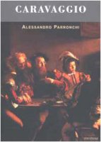Caravaggio - Parronchi Alessandro