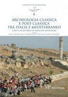 Archeologia classica e postclassica tra Italia e Mediterraneo