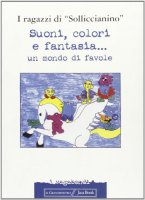 Suoni, colori e fantasia... Un mondo di favole