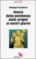 Storia della penitenza dalle origini ai nostri giorni (gdt 265) - Rouillard Philippe