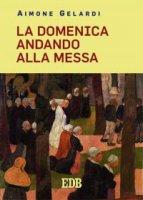 La domenica andando alla messa - Aimone Gelardi