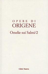 Copertina di 'Opere di Origene. Omelie sui Salmi vol. 2'