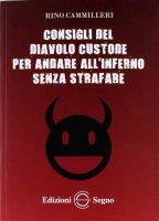 Consigli del diavolo custode per andare all'inferno senza strafare - Rino Cammilleri