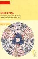 Recall map. Imparare e ricordare attraverso immagini, colori, forme e font - D'Auria Rosario
