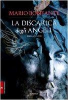 La discarica degli angeli - Bonfante Mario