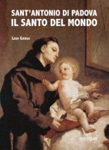 Copertina di 'Sant'Antonio di Padova. Il Santo del mondo'