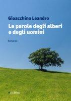 Le parole degli alberi e degli uomini - Leandro Gioacchino
