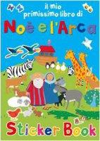 Il mio primissimo libro di Noè e l'Arca. Con adesivi