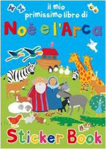 Copertina di 'Il mio primissimo libro di Noè e l'Arca. Con adesivi'