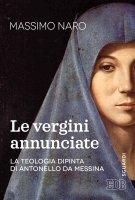 Le vergini annunciate - Massimo De Gennaro