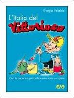 L' Italia del «Vittorioso» - Vecchio Giorgio