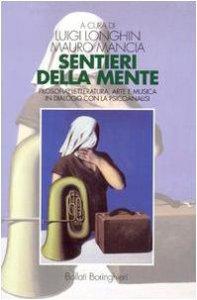 Copertina di 'Sentieri della mente. Filosofia, letteratura, arte e musica in dialogo con la psicoanalisi'