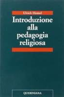 Introduzione alla pedagogia religiosa - Hemel Ulrich