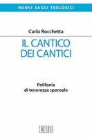 Il Cantico dei cantici - Carlo Rocchetta