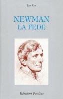 Newman. La fede - Ker Ian