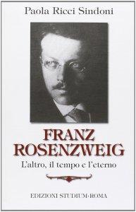 Copertina di 'Franz Rosenzweig. L'altro, il tempo e l'eterno'