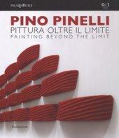 Pino Pinelli. Pittura oltre il limite. Catalogo della mostra (Milano, 10 luglio-6 settembre 2018). Ediz. italiana e inglese