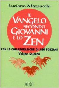 Copertina di 'Il Vangelo secondo Giovanni e lo zen [vol_2]'