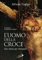L' uomo della Croce - Alfredo Tradigo