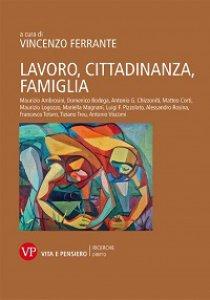 Copertina di 'Lavoro, cittadinanza, famiglia'