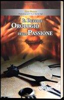 Piccolo orologio della Passione. (Il) - Lisa Russo
