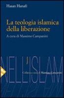 La teologia islamica della liberazione - Hanafi Hasan