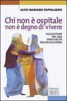 Chi non è ospitale non è degno di vivere - Pappalardo Alfio M.