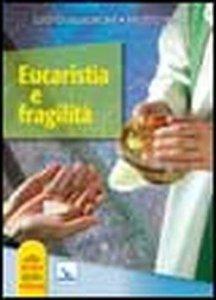 Copertina di 'Eucaristia e fragilità'
