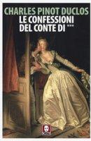 Le confessioni del conte di *** - Duclos Charles Pinot